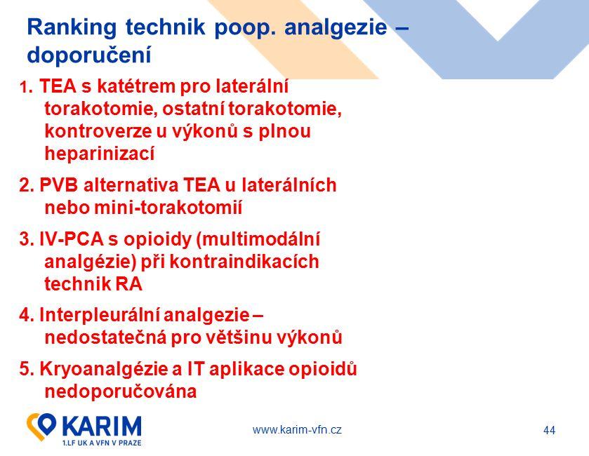 www.karim-vfn.cz Ranking technik poop. analgezie – doporučení 1. TEA s katétrem pro laterální torakotomie, ostatní torakotomie, kontroverze u výkonů s