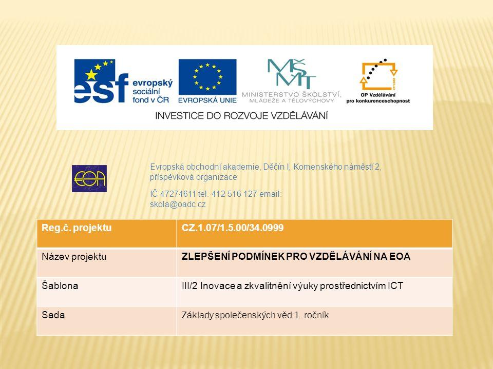 Evropská obchodní akademie, Děčín I, Komenského náměstí 2, příspěvková organizace IČ 47274611 tel.
