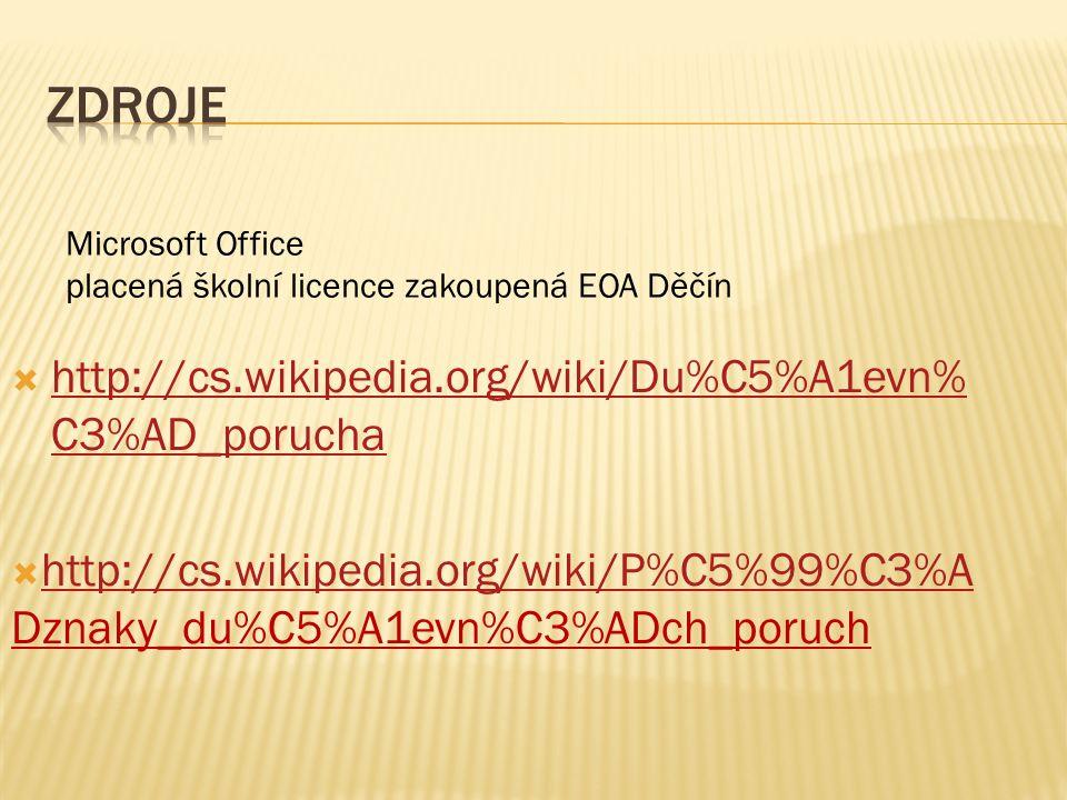  http://cs.wikipedia.org/wiki/Du%C5%A1evn% C3%AD_porucha http://cs.wikipedia.org/wiki/Du%C5%A1evn% C3%AD_porucha  http://cs.wikipedia.org/wiki/P%C5%99%C3%A Dznaky_du%C5%A1evn%C3%ADch_poruch http://cs.wikipedia.org/wiki/P%C5%99%C3%A Microsoft Office placená školní licence zakoupená EOA Děčín