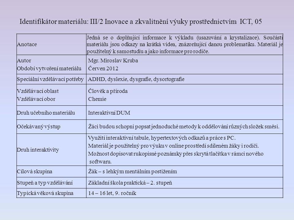 Anotace Jedná se o doplňující informace k výkladu (usazování a krystalizace).