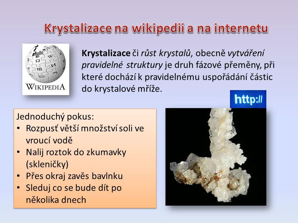 Krystalizace či růst krystalů, obecně vytváření pravidelné struktury je druh fázové přeměny, při které dochází k pravidelnému uspořádání částic do kry