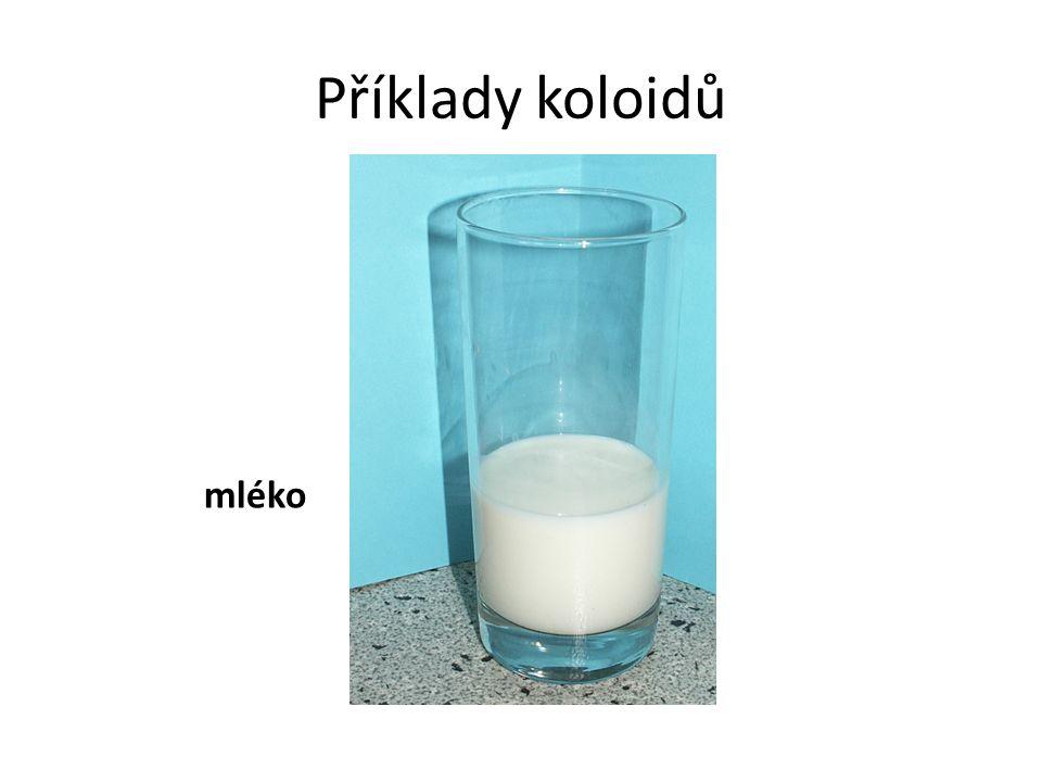 Příklady koloidů mléko