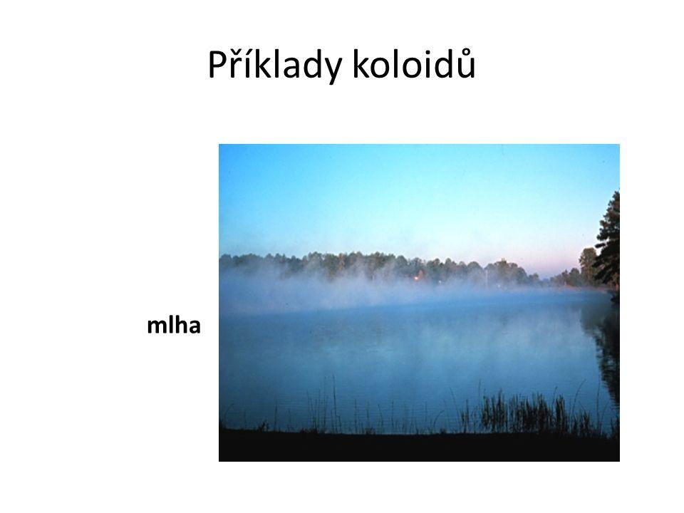 Příklady koloidů mlha