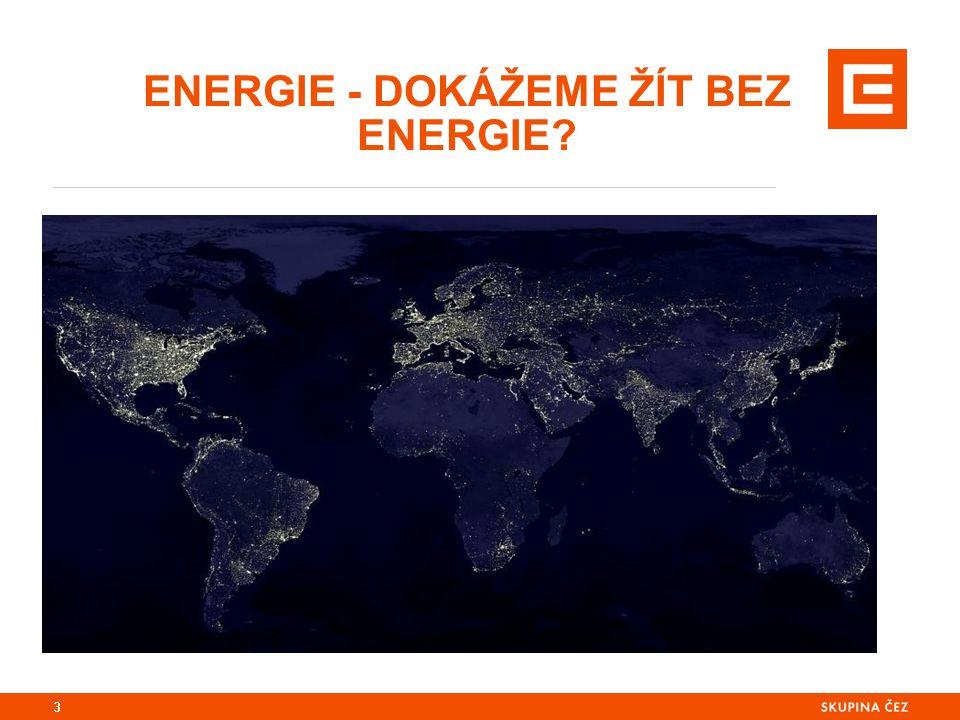ENERGIE - DOKÁŽEME ŽÍT BEZ ENERGIE 3