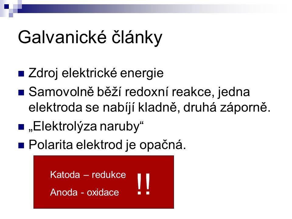 Zdroj elektrické energie Samovolně běží redoxní reakce, jedna elektroda se nabíjí kladně, druhá záporně.