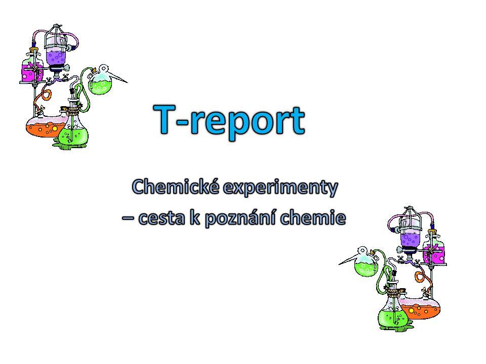 AHOJ já jsem malý chemik a provedu Vás tímto T-reportem