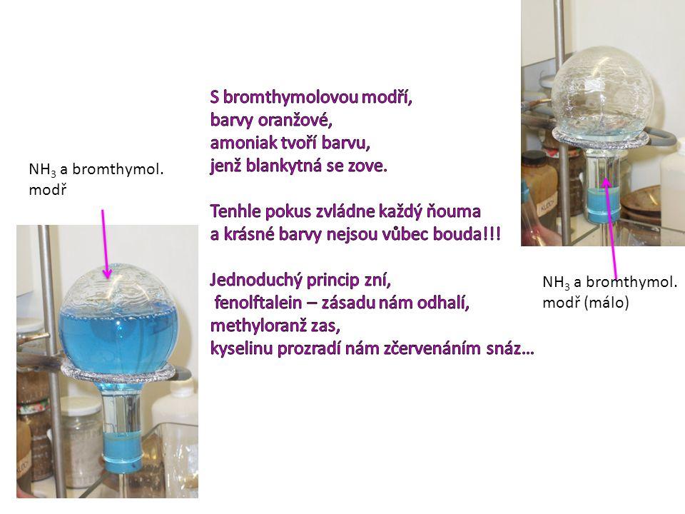 NH 3 a bromthymol. modř (málo) NH 3 a bromthymol. modř