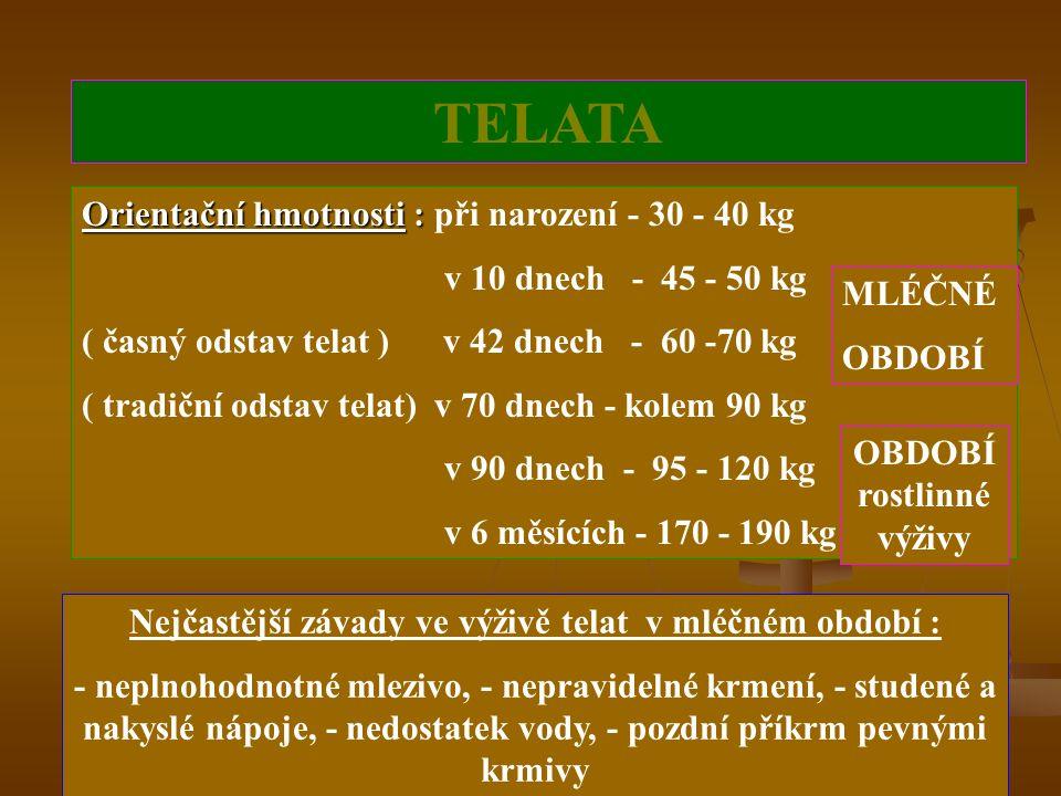 16 KATEGORIE SKOTU TELATA (od narození do věku 6 měsíců) TELATA (od narození do věku 6 měsíců) JALOVICE (od 6 měsíců do otelení ve 24 - 27 měsících) J