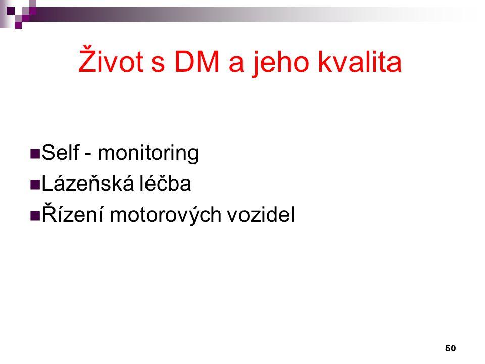 Život s DM a jeho kvalita Self - monitoring Lázeňská léčba Řízení motorových vozidel 50