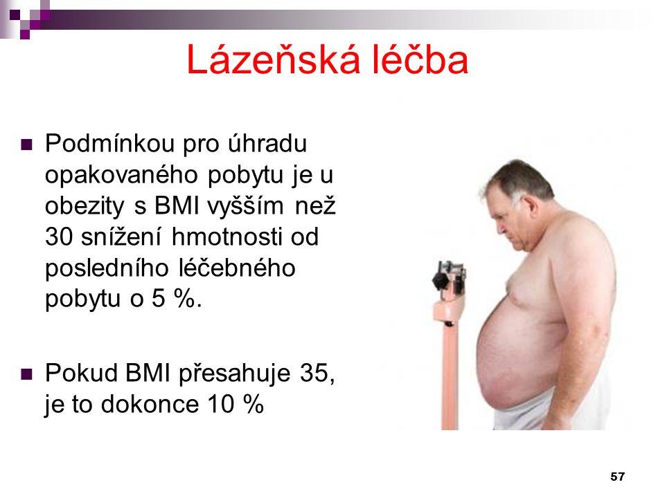Podmínkou pro úhradu opakovaného pobytu je u obezity s BMI vyšším než 30 snížení hmotnosti od posledního léčebného pobytu o 5 %. Pokud BMI přesahuje 3