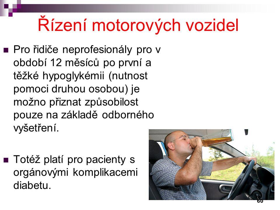 Pro řidiče neprofesionály pro v období 12 měsíců po první a těžké hypoglykémii (nutnost pomoci druhou osobou) je možno přiznat způsobilost pouze na zá