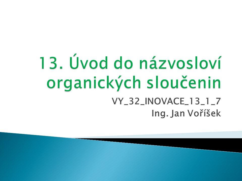VY_32_INOVACE_13_1_7 Ing. Jan Voříšek
