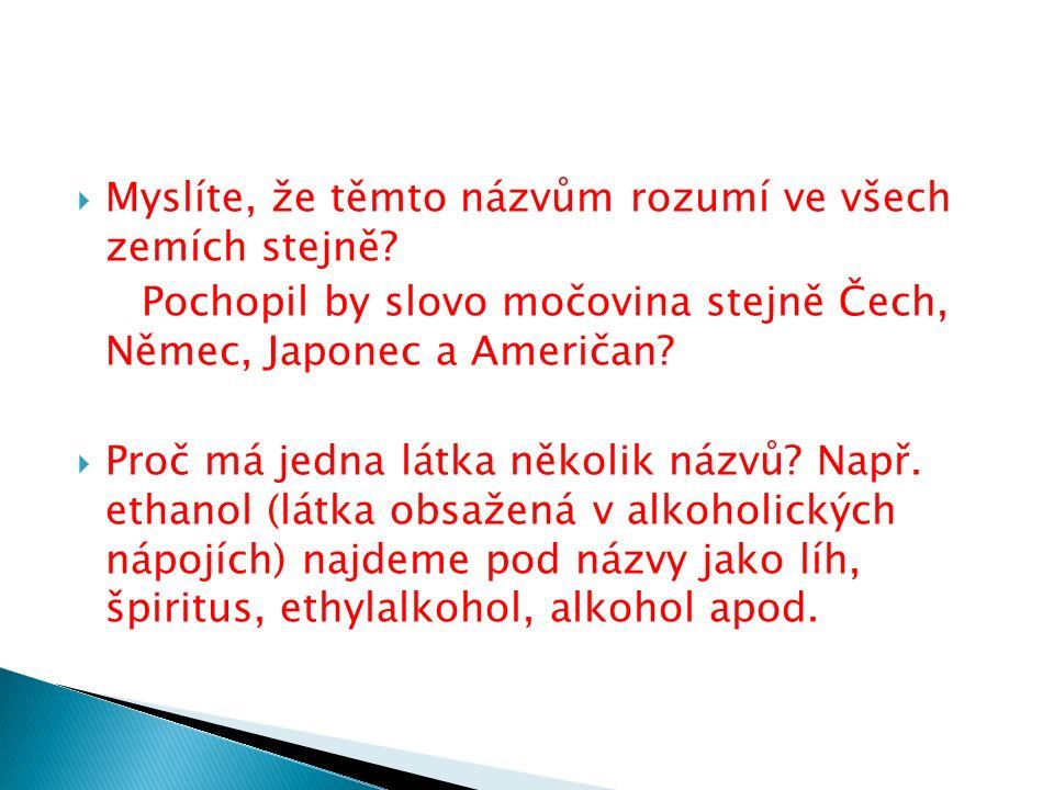  Myslíte, že těmto názvům rozumí ve všech zemích stejně.