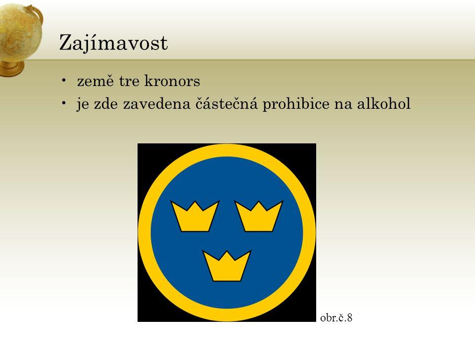 Zajímavost země tre kronors je zde zavedena částečná prohibice na alkohol obr.č.8