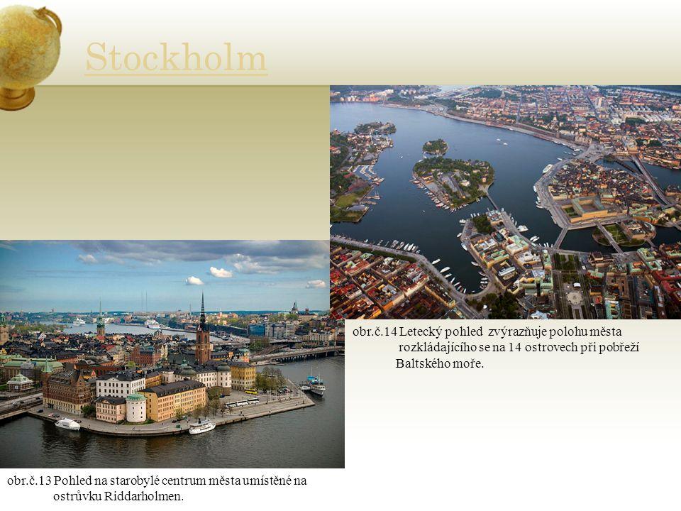 Stockholm obr.č.13 Pohled na starobylé centrum města umístěné na ostrůvku Riddarholmen. obr.č.14 Letecký pohled zvýrazňuje polohu města rozkládajícího