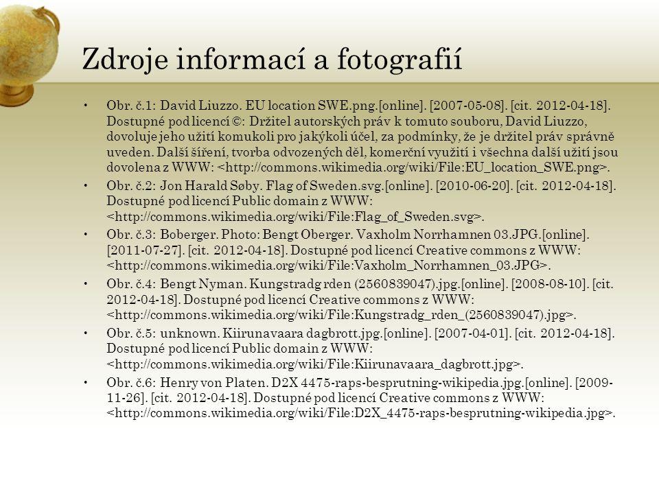 Zdroje informací a fotografií Obr. č.1: David Liuzzo. EU location SWE.png.[online]. [2007-05-08]. [cit. 2012-04-18]. Dostupné pod licencí ©: Držitel a