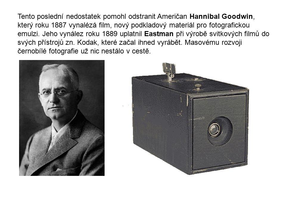 Tento poslední nedostatek pomohl odstranit Američan Hannibal Goodwin, který roku 1887 vynalézá film, nový podkladový materiál pro fotografickou emulzi