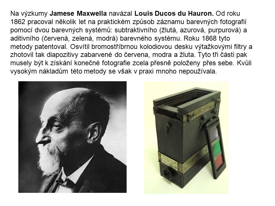 Na výzkumy Jamese Maxwella navázal Louis Ducos du Hauron. Od roku 1862 pracoval několik let na praktickém způsob záznamu barevných fotografií pomocí d