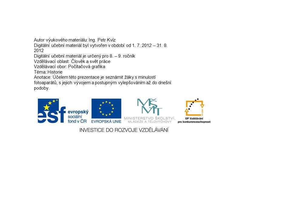 Autor výukového materiálu: Ing. Petr Kvíz Digitální učební materiál byl vytvořen v období od 1. 7. 2012 – 31. 8. 2012 Digitální učební materiál je urč