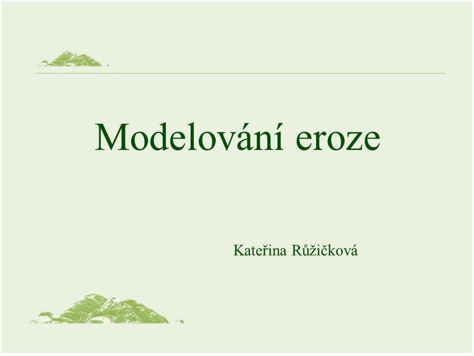 Modelování eroze Kateřina Růžičková