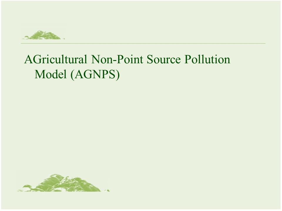 AGricultural Non-Point Source Pollution Model (AGNPS)