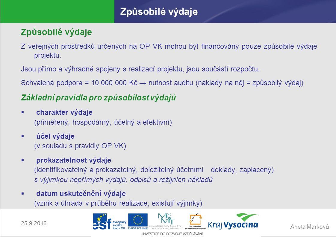 Aneta Marková 25.9.2016 Způsobilé výdaje Z veřejných prostředků určených na OP VK mohou být financovány pouze způsobilé výdaje projektu. Jsou přímo a