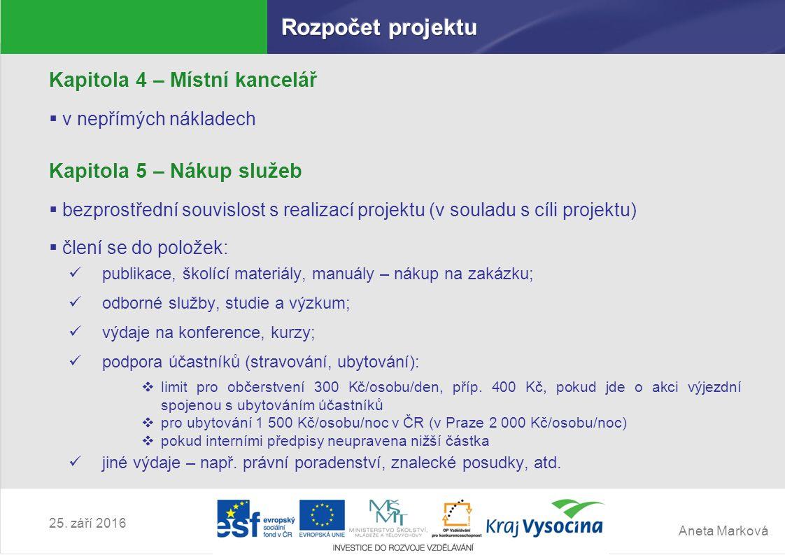 Aneta Marková 25. září 2016 Kapitola 4 – Místní kancelář  v nepřímých nákladech Kapitola 5 – Nákup služeb  bezprostřední souvislost s realizací proj