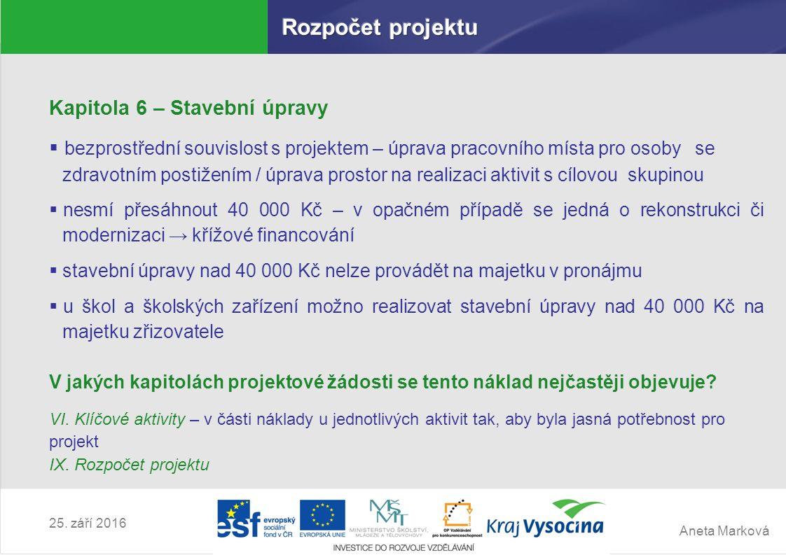 Aneta Marková 25. září 2016 Kapitola 6 – Stavební úpravy  bezprostřední souvislost s projektem – úprava pracovního místa pro osoby se zdravotním post