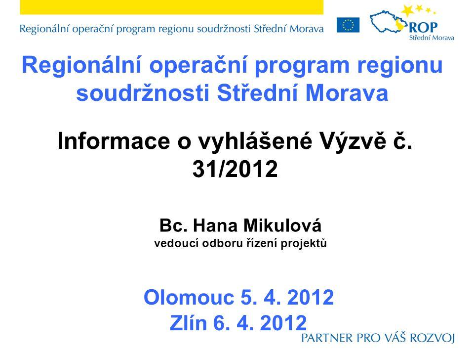 Regionální operační program regionu soudržnosti Střední Morava Olomouc 5.