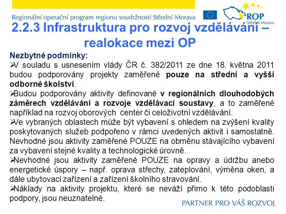 2.2.3 Infrastruktura pro rozvoj vzdělávání – realokace mezi OP Nezbytné podmínky:  V souladu s usnesením vlády ČR č.