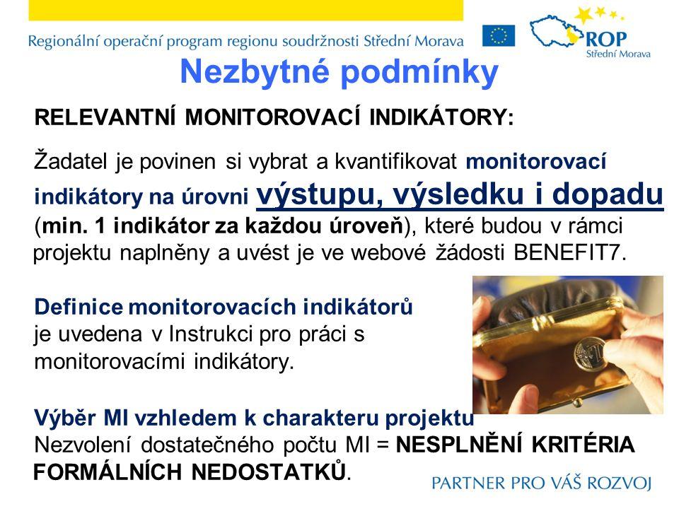 RELEVANTNÍ MONITOROVACÍ INDIKÁTORY: Žadatel je povinen si vybrat a kvantifikovat monitorovací indikátory na úrovni výstupu, výsledku i dopadu (min.