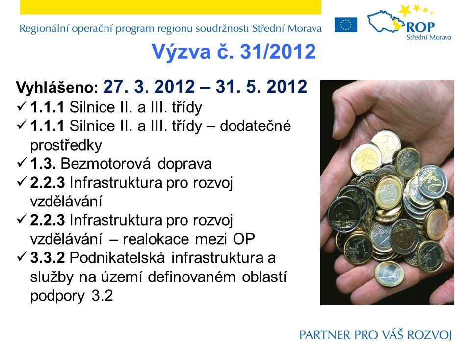 Výzva č. 31/2012 Vyhlášeno: 27. 3. 2012 – 31. 5.