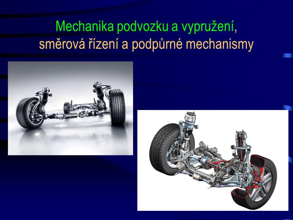 Mechanika podvozku a vypružení, směrová řízení a podpůrné mechanismy