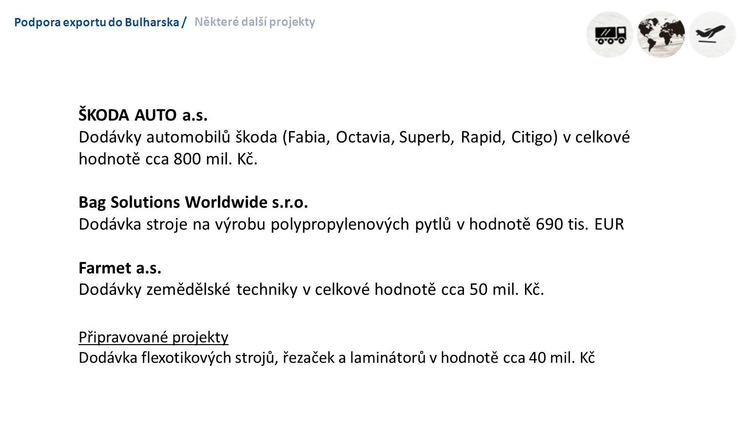 Podpora exportu do Bulharska / Některé další projekty ŠKODA AUTO a.s.