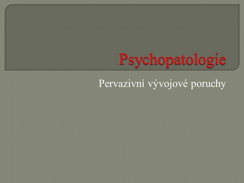  Hellerův syndrom ( dezintegrační psychóza v dětství) – autistické znaky se rozvíjí až po 2.