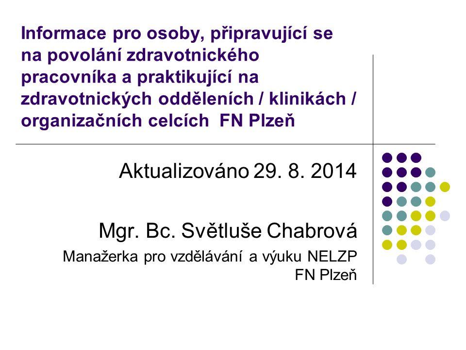 Informace pro osoby, připravující se na povolání zdravotnického pracovníka a praktikující na zdravotnických odděleních / klinikách / organizačních celcích FN Plzeň Aktualizováno 29.