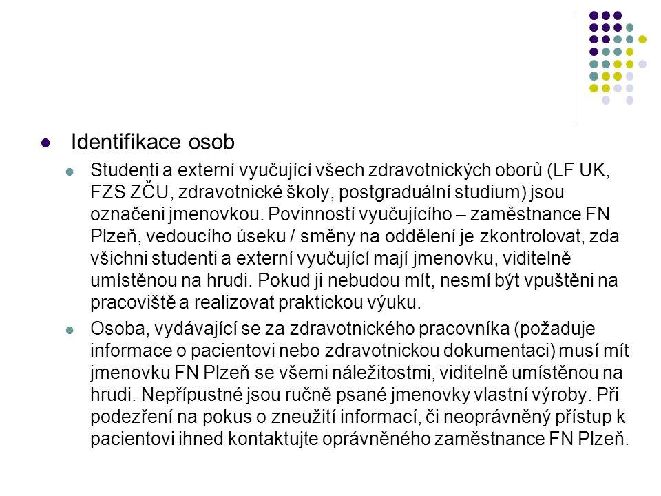 Identifikace osob Studenti a externí vyučující všech zdravotnických oborů (LF UK, FZS ZČU, zdravotnické školy, postgraduální studium) jsou označeni jmenovkou.