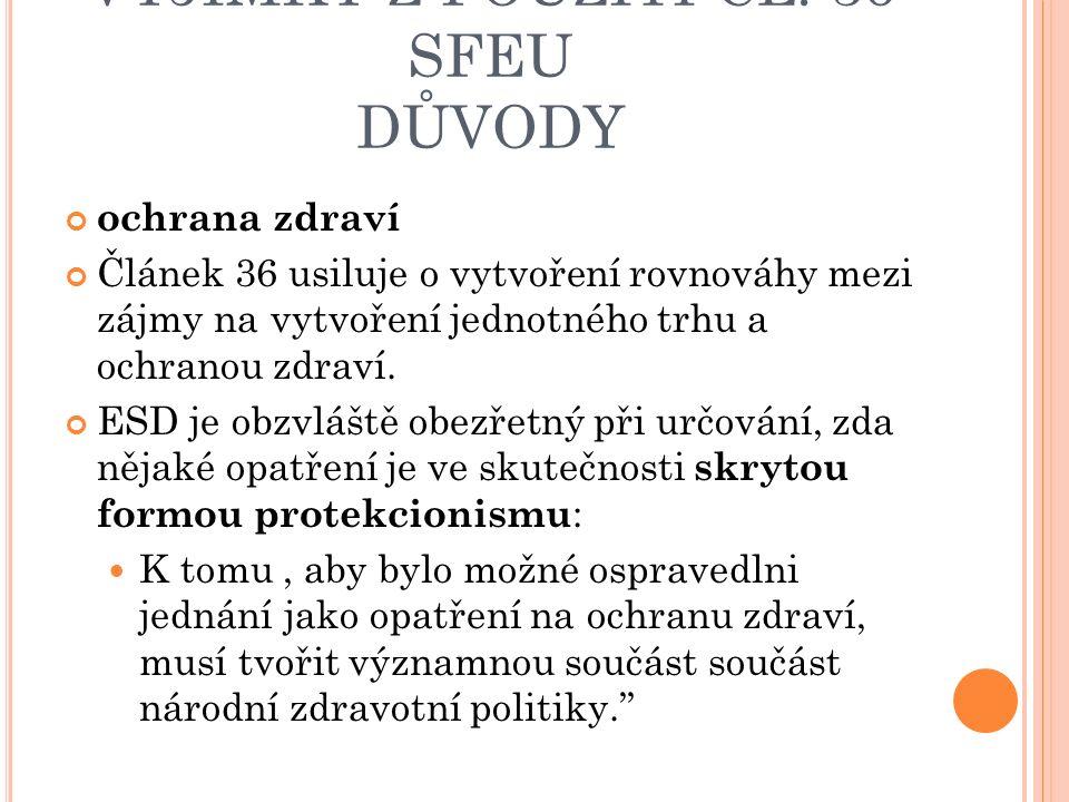 VÝJIMKY Z POUŽITÍ ČL.36 SFEU DŮVODY 124/81 Komise v.