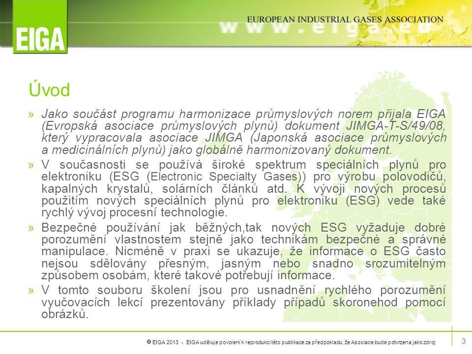  EIGA 2013 - EIGA uděluje povolení k reprodukci této publikace za předpokladu, že Asociace bude potvrzena jako zdroj Úvod »Jako součást programu harm