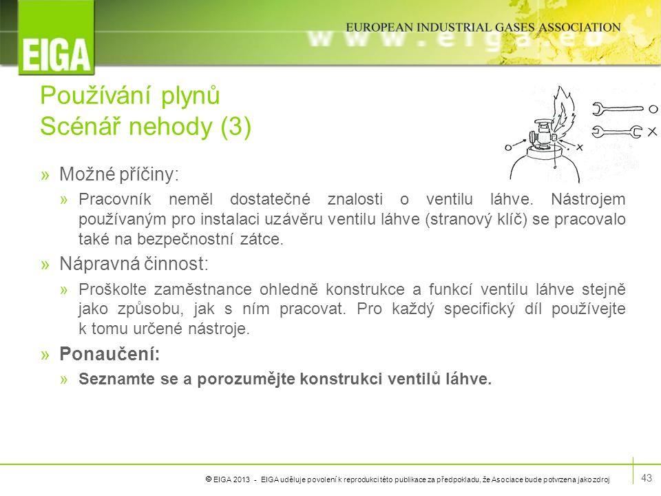  EIGA 2013 - EIGA uděluje povolení k reprodukci této publikace za předpokladu, že Asociace bude potvrzena jako zdroj Používání plynů Scénář nehody (3