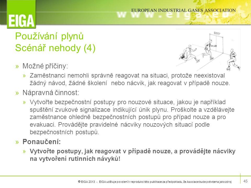  EIGA 2013 - EIGA uděluje povolení k reprodukci této publikace za předpokladu, že Asociace bude potvrzena jako zdroj Používání plynů Scénář nehody (4