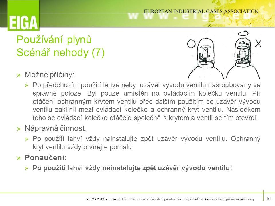  EIGA 2013 - EIGA uděluje povolení k reprodukci této publikace za předpokladu, že Asociace bude potvrzena jako zdroj Používání plynů Scénář nehody (7