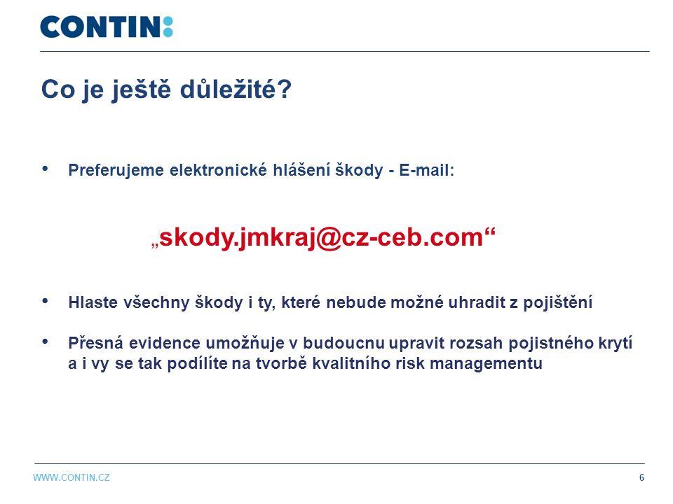 """Co je ještě důležité? Preferujeme elektronické hlášení škody - E-mail: """" skody.jmkraj@cz-ceb.com"""" Hlaste všechny škody i ty, které nebude možné uhradi"""