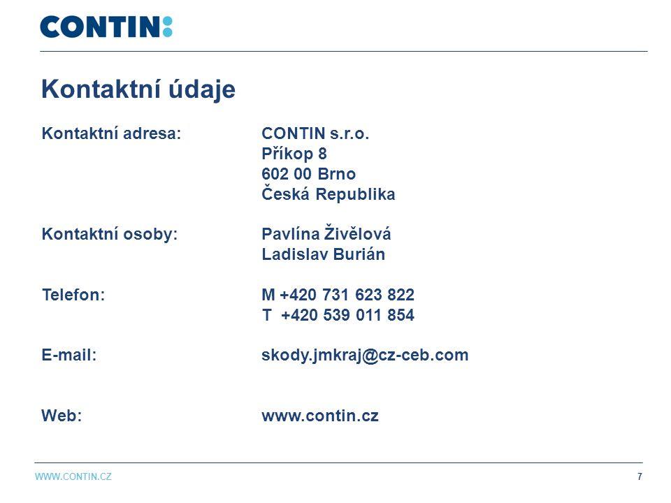 Kontaktní údaje Kontaktní adresa: CONTIN s.r.o. Příkop 8 602 00 Brno Česká Republika Kontaktní osoby: Pavlína Živělová Ladislav Burián Telefon: M +420