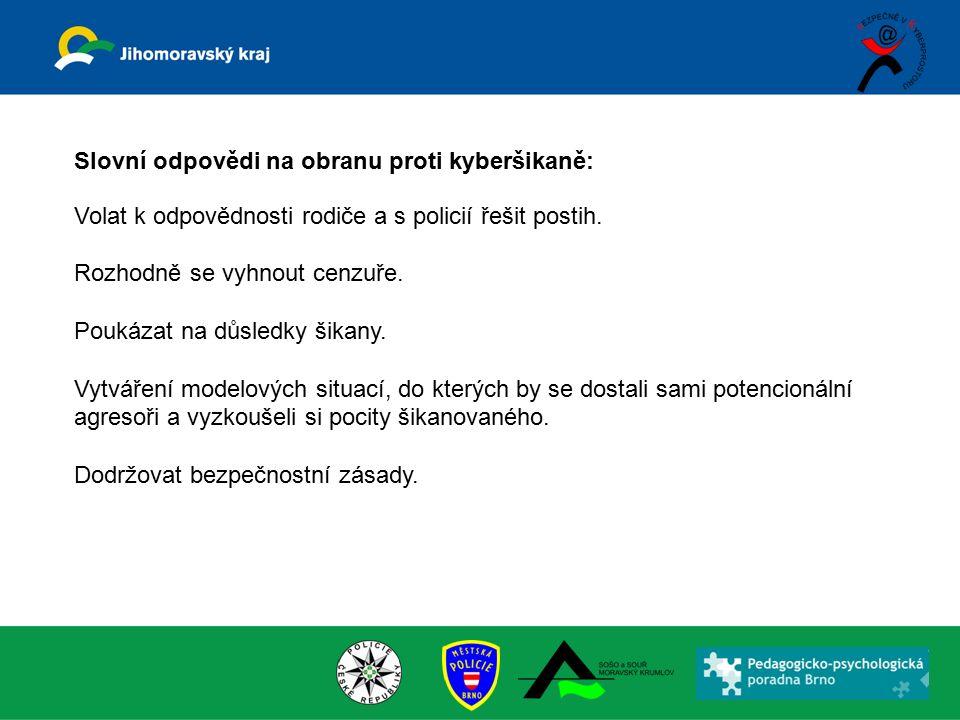 Slovní odpovědi na obranu proti kyberšikaně: Volat k odpovědnosti rodiče a s policií řešit postih.