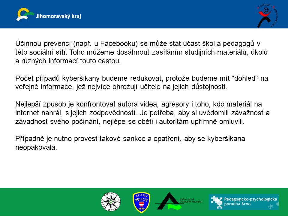 Účinnou prevencí (např. u Facebooku) se může stát účast škol a pedagogů v této sociální sítí. Toho můžeme dosáhnout zasíláním studijních materiálů, úk