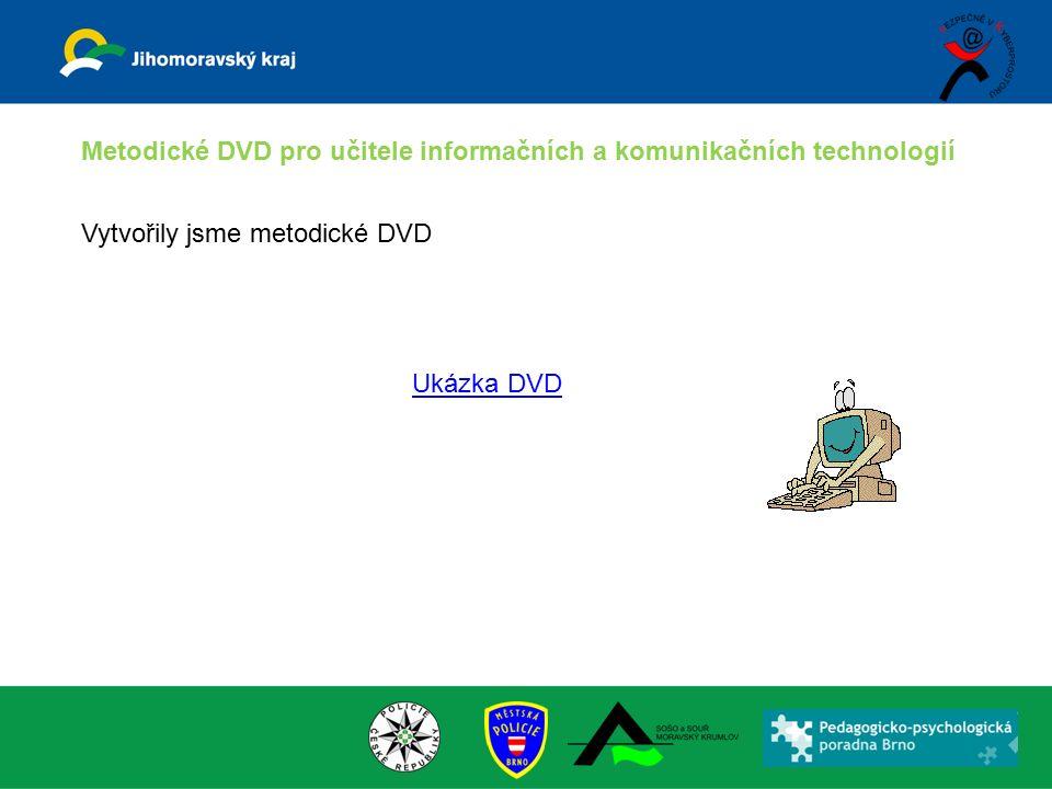 Metodické DVD pro učitele informačních a komunikačních technologií Ukázka DVD Vytvořily jsme metodické DVD
