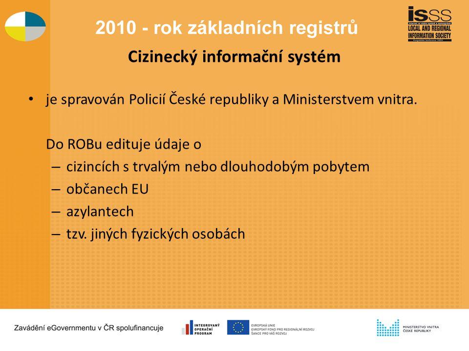 Cizinecký informační systém je spravován Policií České republiky a Ministerstvem vnitra.