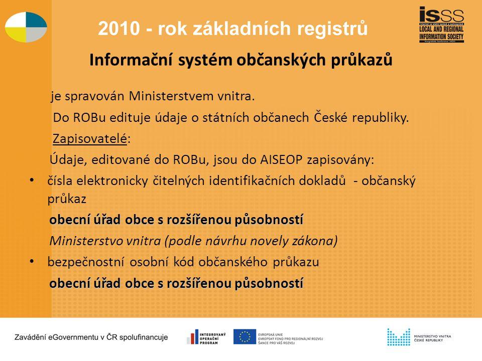 Informační systém občanských průkazů je spravován Ministerstvem vnitra.