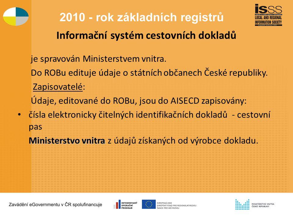 Informační systém cestovních dokladů je spravován Ministerstvem vnitra.
